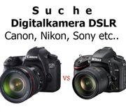 SUCHE Digitalkamera Canon Nikon Sony
