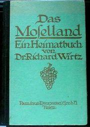 Das Moselland - ein Heimatbuch von